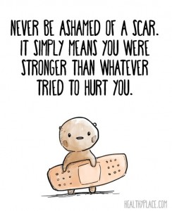 Never be afraid of a scar