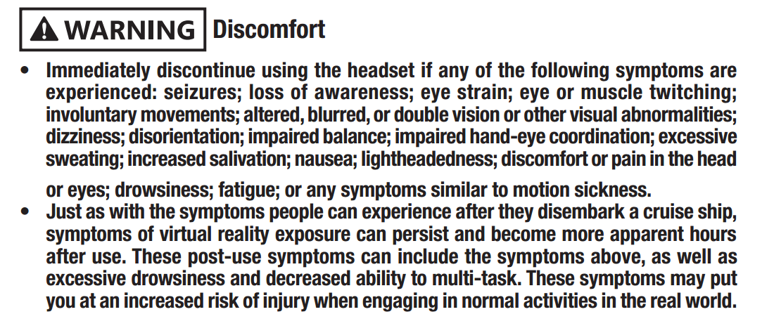 Oculus warns users to discontinue use if experiencing any of these symptoms.